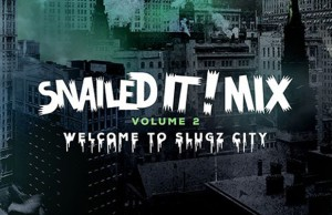 "SNAILEDIT! New Mix Vol. 2 ""Welcome To Slugz City"" by SNAILS!"